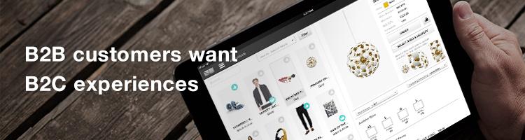 B2B Customers Want B2C Experiences